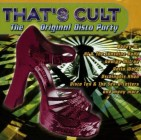 Thats Cult - The Original Disco Party