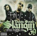 Down South Slangin 39