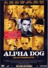 Alpha Dog - Tödliche Freundschaften (inkl. 10 Minuten Musik-Video)