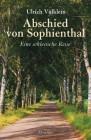 Abschied von Sophienthal Eine schlesische Reise