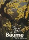 Das große Buch der Bäume. Ein Führer durch Wälder, Parks und Gärten der Welt