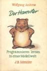 Der Hamster. Programmieren lernen in einer Modellwelt