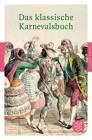 Das klassische Karnevalsbuch (Fischer Klassik)