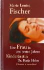Eine Frau in den besten Jahren / Kinderärztin Dr. Katja Holm