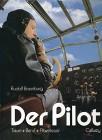 Der Pilot Traum - Beruf - Abenteuer