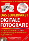 Das Superpaket Digitale Fotografie, m. 2 CD-ROMs