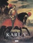 Karl V. und seine Zeit 1500-1558
