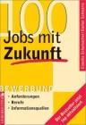 100 Jobs mit Zukunft. Anforderungen. Berufe. Informationsquellen