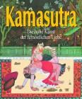 Kamasutra Die hohe Kunst der fernöstlichen Liebe