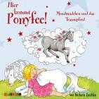 Hier kommt Ponyfee (18) Mondmädchen und das Traumpferd