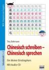 Chinesisch schreiben - Chinesisch sprechen, m. Audio-CD