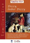 Dizzy, lieber Dizzy