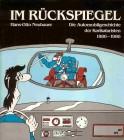 Im Rückspiegel. Die Automobilgeschichte der Karikaturisten. 1886-1986