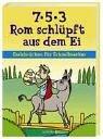 7-5-3 Rom schlüpft aus dem Ei: Eselsbrücken für Schnellmerker