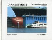 Der Kieler Hafen. Maritime Impressionen. Dt. /Engl.
