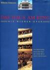 Das Haus am Ring. Die Wiener Oper. Ein Spaziergang durch das Haus mit einem Blick hinter die Kulissen