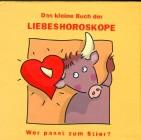 Das kleine Buch der Liebeshoroskope  Wer passt zum Stier?