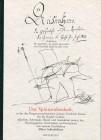 Das Spinnstubenheft. In das der Dragonerwachtmeister Johann Friedrich Krause für die Brüder Grimm Märchen, Schwänke, Rätsel und Anekdoten notiert hat