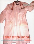 ...Leben retten und so... Geschichten aus dem Kreiskrankenhaus Bad Dingenskirchen