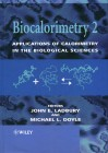 Biocalorimetry 2 Applications of Calorimetry in the Biological Sciences