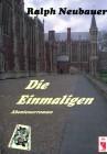 Die Einmaligen. Abenteuerroman
