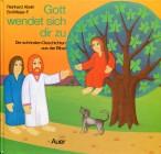 Gott wendet sich dir zu. Die schönsten Geschichten aus der Bibel