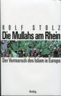Die Mullahs am Rhein. Der Vormarsch des Islam in Europa