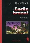 Berlin brennt. Polit-Thriller.