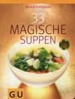 33 Magische Suppen (GU Diät & Gesundheit)