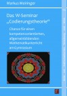 """Das W-Seminar Codierungstheorie"""" als Chance für einen kompetenzorientierten, allgemeinbildenden Mathematikunterricht am Gymnasium Theoretische ... Realisierung, empirische Evalustion"""
