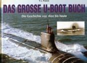 Das große U-Boot Buch - Die Geschichte von 1620 bis heute.