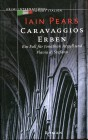 Caravaggios Erben. Ein Fall für Jonathan Argyll und Flavia di Stefano