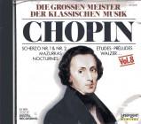 Masters of Classical Music - Vol. 8 Chopin / Die grossen Meister der klassischen Musik
