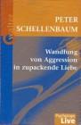Wandlung von Aggression in zupackende Liebe, 1 Cassette
