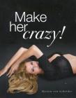 Make her Crazy Was Frauen wirklich wollen