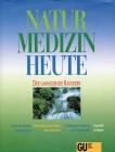 Naturmedizin heute. Der umfassende Ratgeber