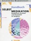 Handbuch Selbst-Medikation  rezeptfreie Arzneien und Hausmittel im Vergleich.