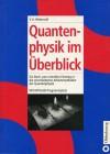 Quantenphysik im Überblick Ein Buch zum schnellen Einstieg in die verschiedenen Arbeitsmethoden der Quantenphysik. Mit MATLAB-Programmplots