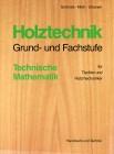 Holztechnik Grund- und Fachstufe Technische Mathematik