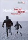 Zukunft - Heimat - Niedersachsen 100 Jahre Niedersächsischer Heimatbund