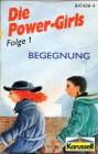 Die Power Girls Folge 1 - Begegnung... (Musikkassette)