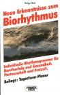 Neue Erkenntnisse zum Biorhythmus. Individuelle Rhythmogramme für Berufserfolg und Gesundheit mit Tagesformplaner