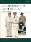 US Commanders of World War II (1) Army and USAAF (Elite, Band 85)