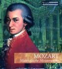 MOZART - Musikalische Meisterwerke