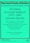 Das älteste Zwickauer Stadtbuch (1375-1481) und seine Sprache Nach Vorarbeiten von Karl Steinmüller unter Berücksichtigung sachlicher, ... und herausgegeben von Helmut Protze