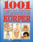 1001 Fragen und Antworten - Der Menschliche Körper