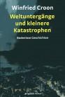 Weltuntergänge und kleinere Katastrophen Bodenlose Geschichten