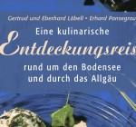 Eine kulinarische Entdeckungsreise rund um den Bodensee und durch das Allgäu