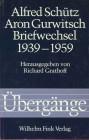 Alfred Schütz /Aron Gurwitsch. Briefwechsel 1939-1959