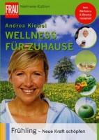 Wellness für Zuhause: Frühling - Neue Kraft schöpfen